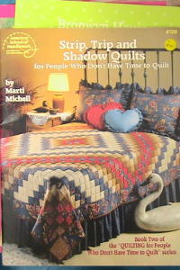 Strip Trip Shadow Quilts for People Who Don't have time to quilt by Marti Mitchell